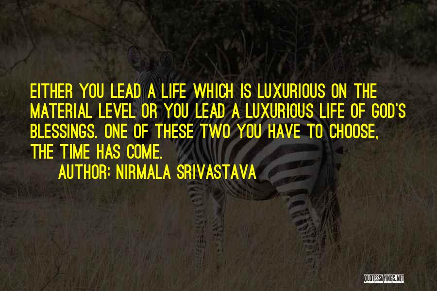 God's Blessings To You Quotes By Nirmala Srivastava