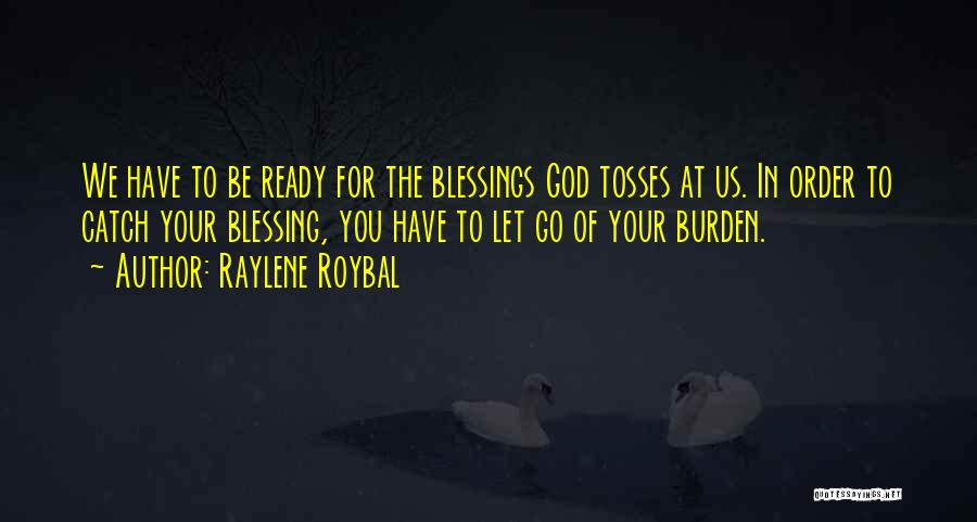 God's Blessings To You Quotes By Raylene Roybal