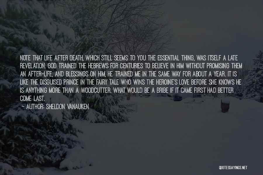 God's Blessings To You Quotes By Sheldon Vanauken