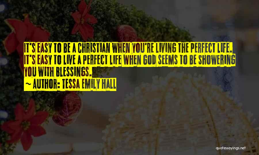 God's Blessings To You Quotes By Tessa Emily Hall