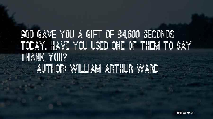 God's Blessings To You Quotes By William Arthur Ward