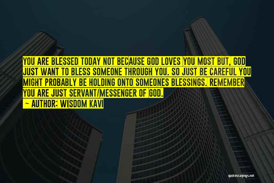 God's Blessings To You Quotes By Wisdom Kavi