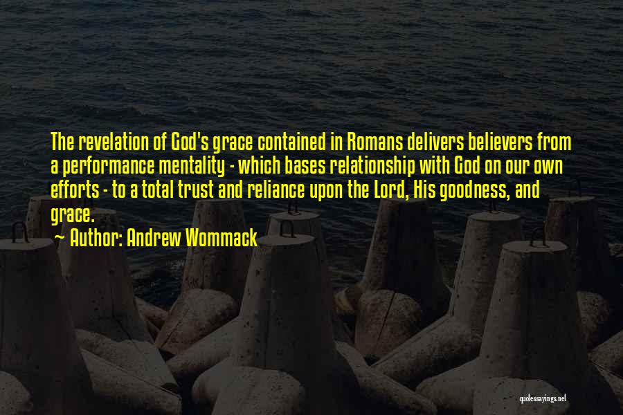 God's Goodness Quotes By Andrew Wommack