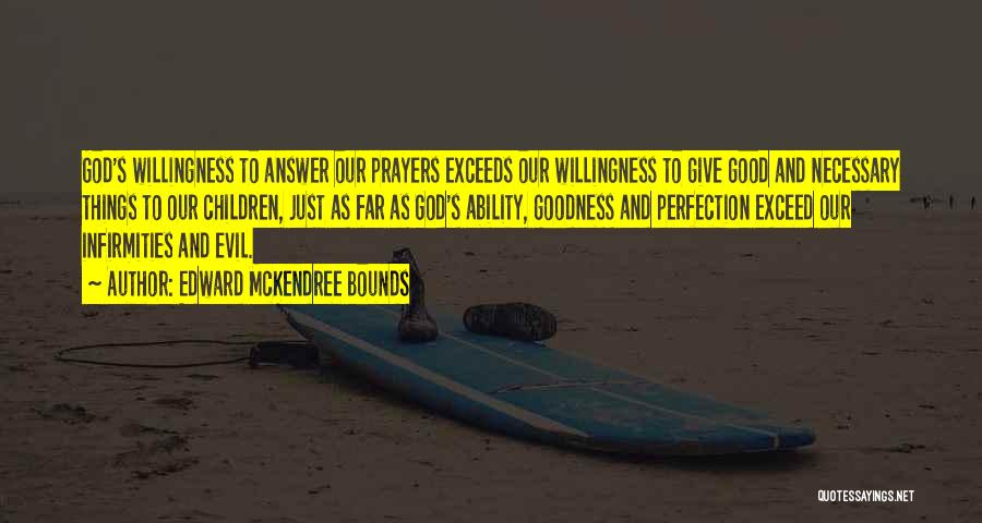 God's Goodness Quotes By Edward McKendree Bounds