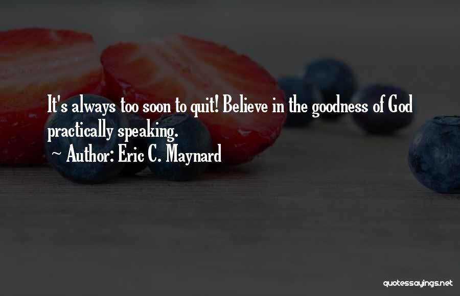 God's Goodness Quotes By Eric C. Maynard