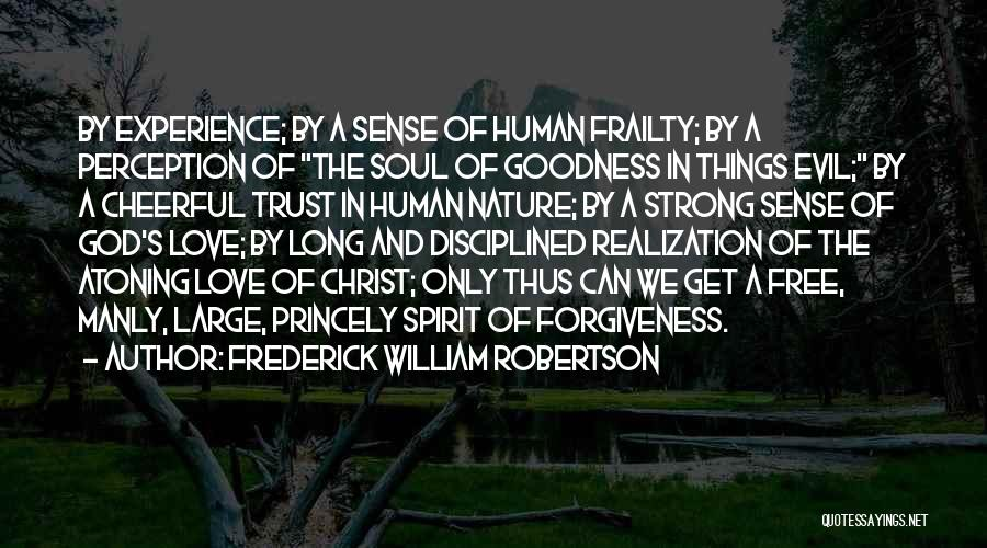 God's Goodness Quotes By Frederick William Robertson
