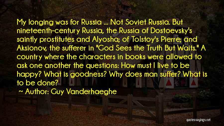 God's Goodness Quotes By Guy Vanderhaeghe