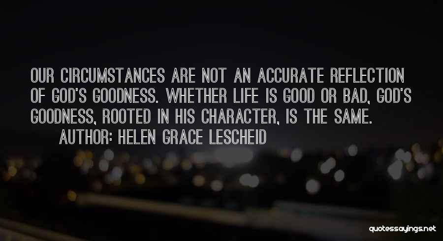 God's Goodness Quotes By Helen Grace Lescheid