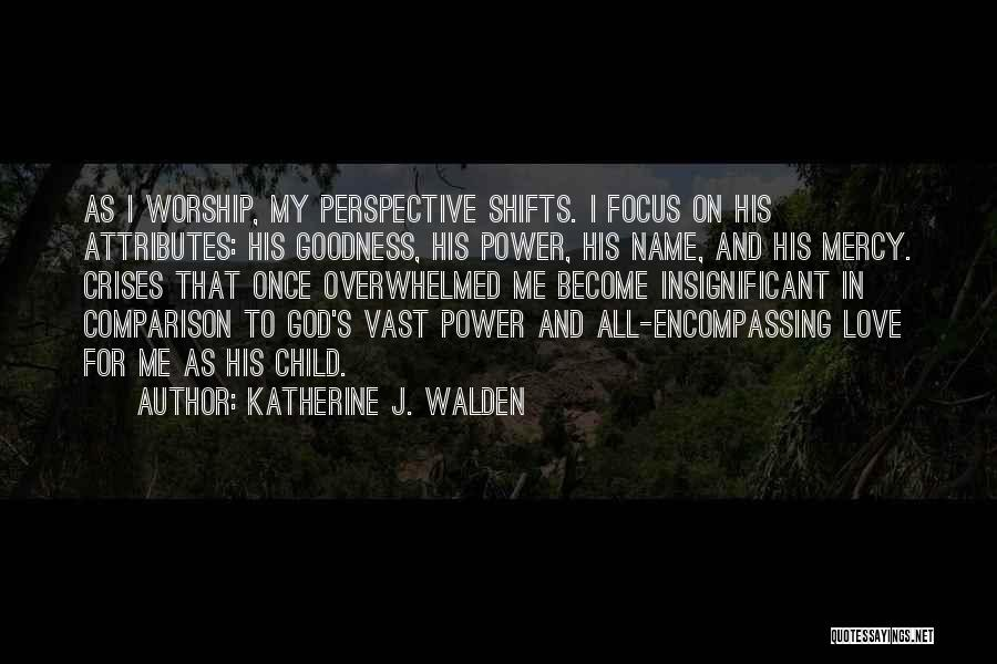 God's Goodness Quotes By Katherine J. Walden