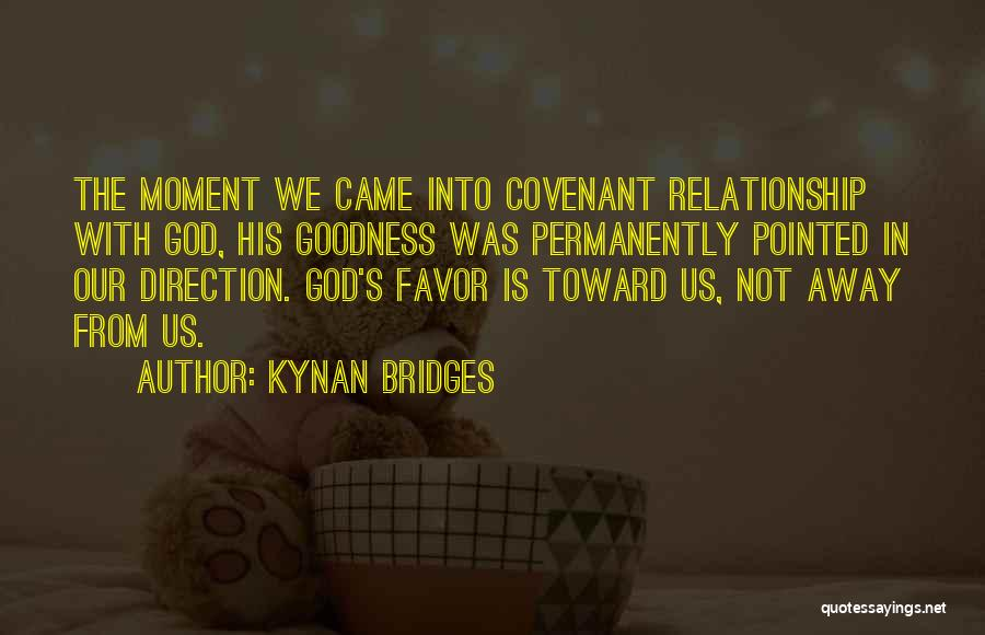 God's Goodness Quotes By Kynan Bridges