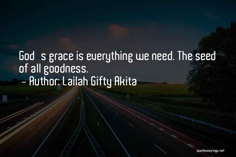God's Goodness Quotes By Lailah Gifty Akita