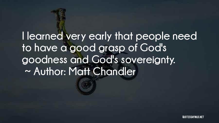 God's Goodness Quotes By Matt Chandler
