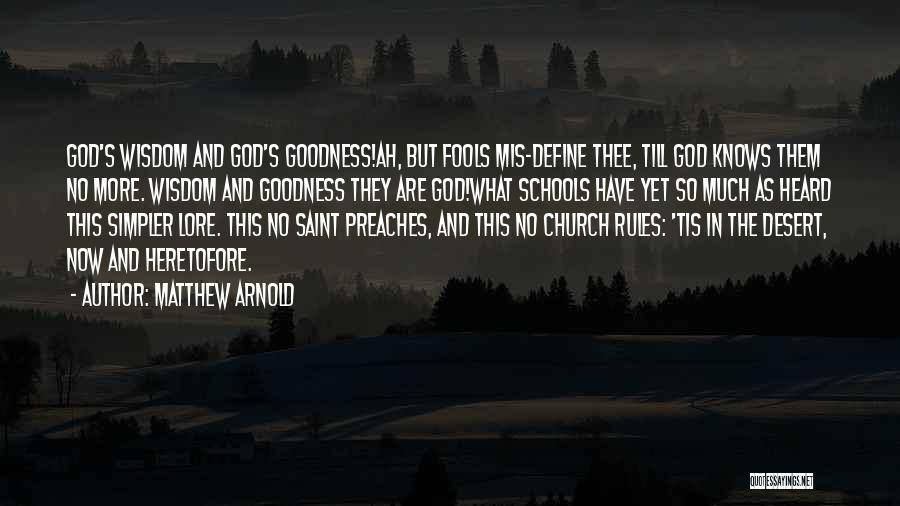 God's Goodness Quotes By Matthew Arnold