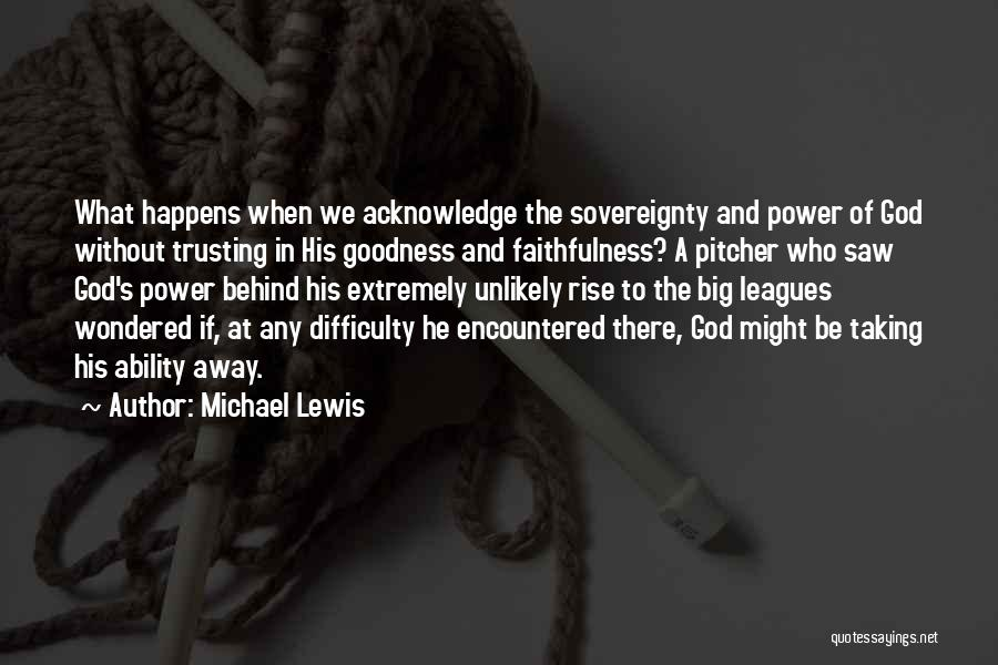 God's Goodness Quotes By Michael Lewis