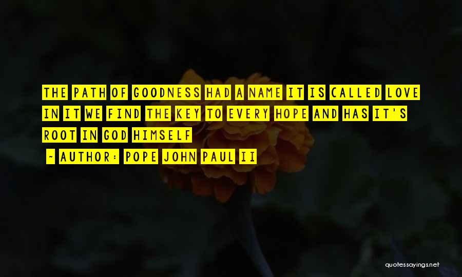 God's Goodness Quotes By Pope John Paul II