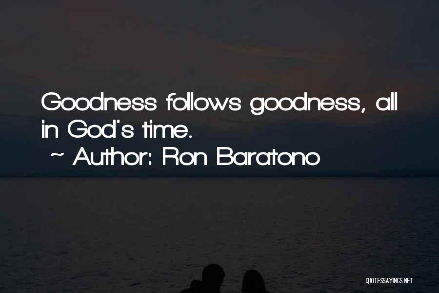God's Goodness Quotes By Ron Baratono