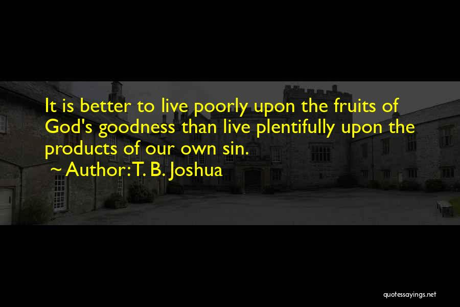 God's Goodness Quotes By T. B. Joshua