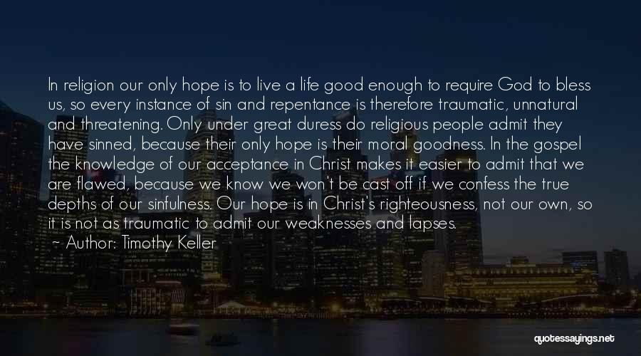 God's Goodness Quotes By Timothy Keller