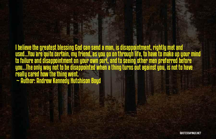 God's Greatest Blessing Quotes By Andrew Kennedy Hutchison Boyd