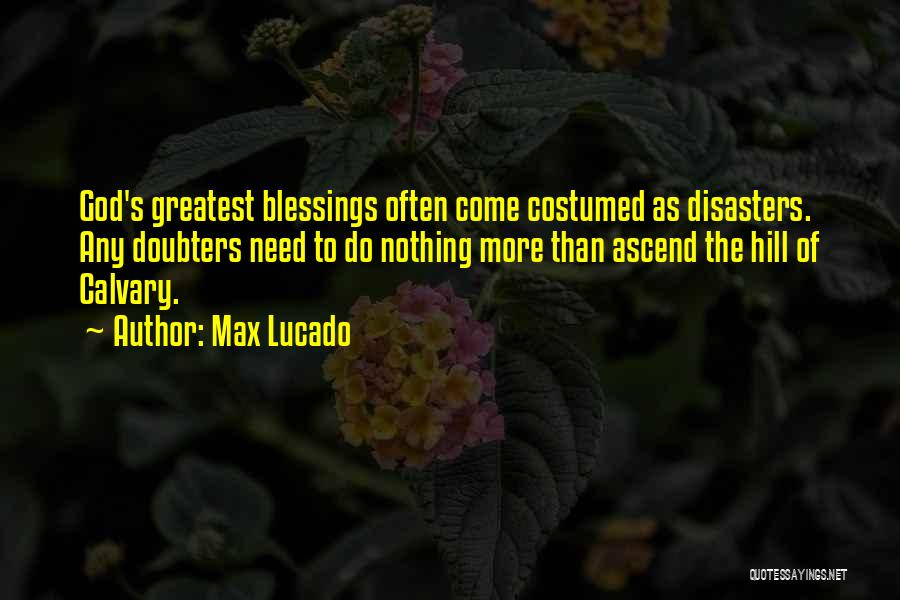 God's Greatest Blessing Quotes By Max Lucado