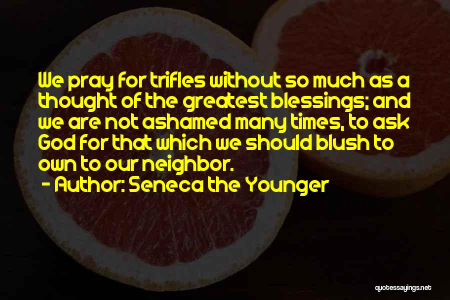God's Greatest Blessing Quotes By Seneca The Younger