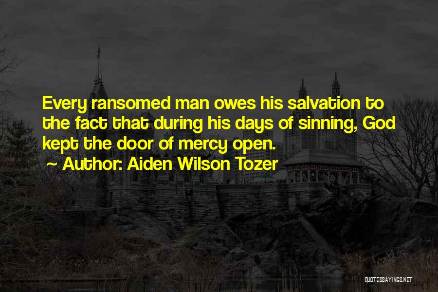 God's Mercy Kept Me Quotes By Aiden Wilson Tozer