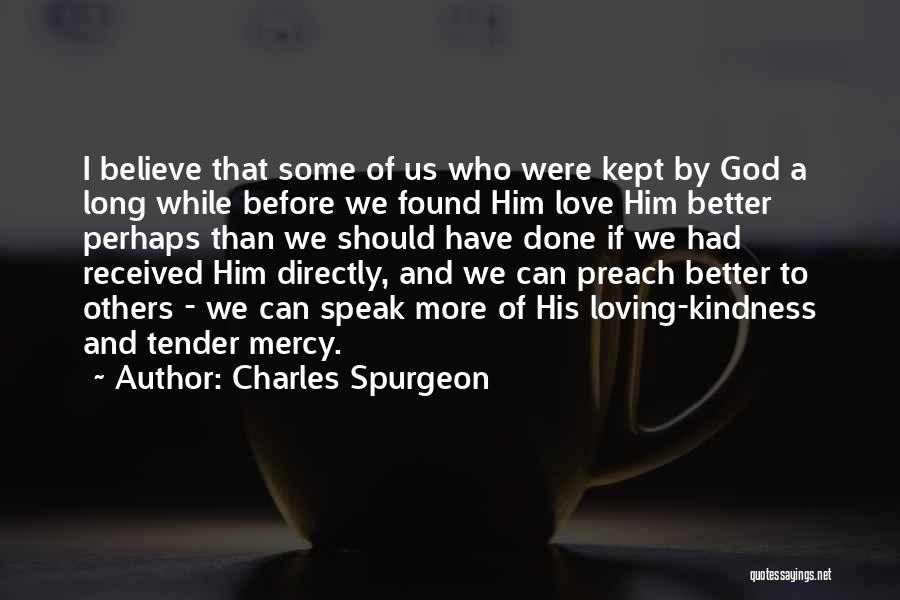 God's Mercy Kept Me Quotes By Charles Spurgeon