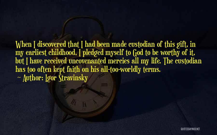 God's Mercy Kept Me Quotes By Igor Stravinsky