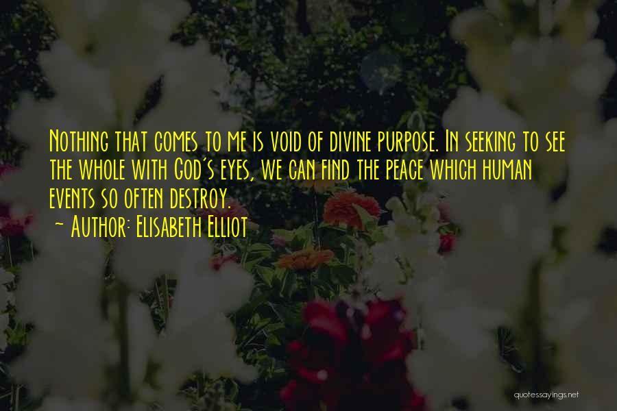 God's Purpose Quotes By Elisabeth Elliot