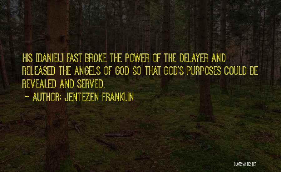 God's Purpose Quotes By Jentezen Franklin