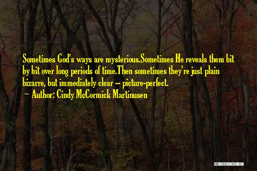 God's Ways Are Perfect Quotes By Cindy McCormick Martinusen