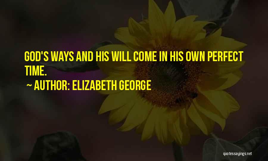 God's Ways Are Perfect Quotes By Elizabeth George