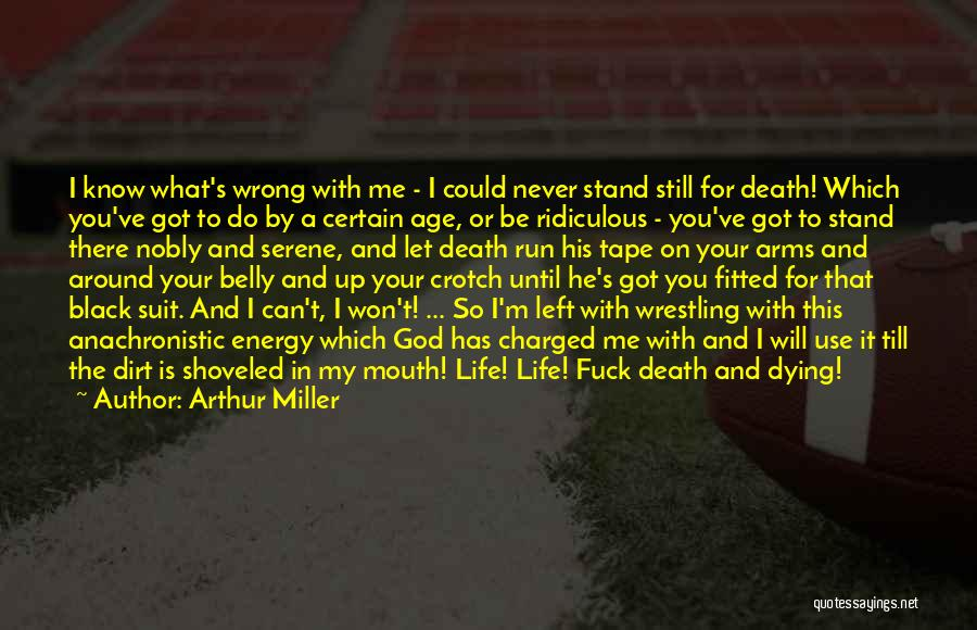 God's Will For My Life Quotes By Arthur Miller