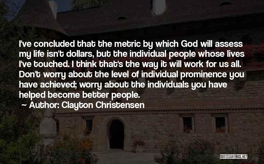 God's Will For My Life Quotes By Clayton Christensen