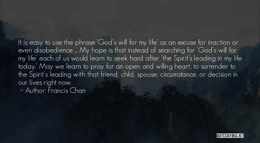 God's Will For My Life Quotes By Francis Chan
