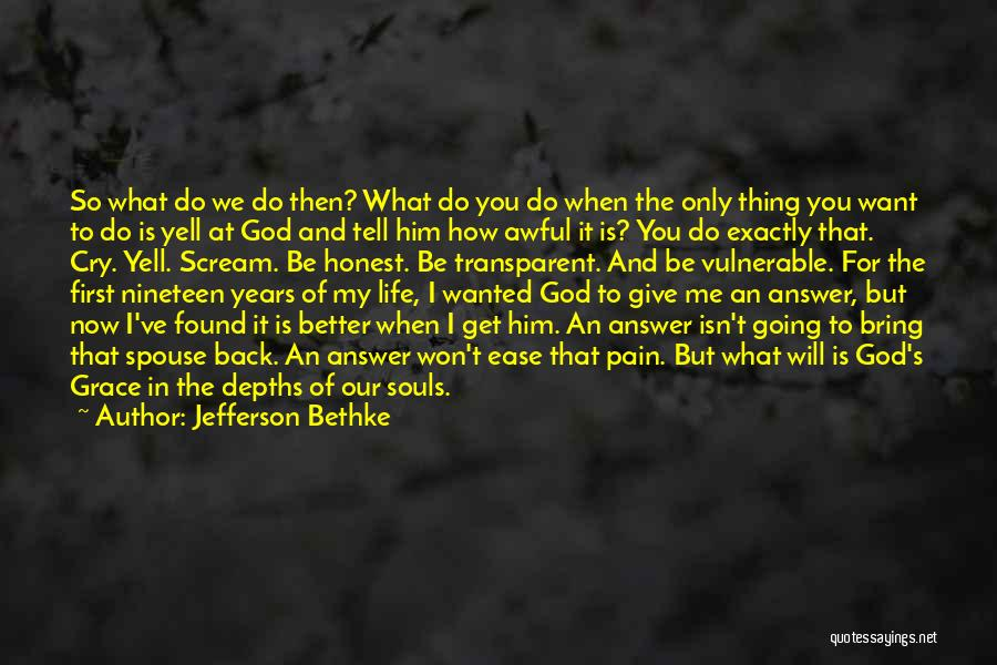 God's Will For My Life Quotes By Jefferson Bethke