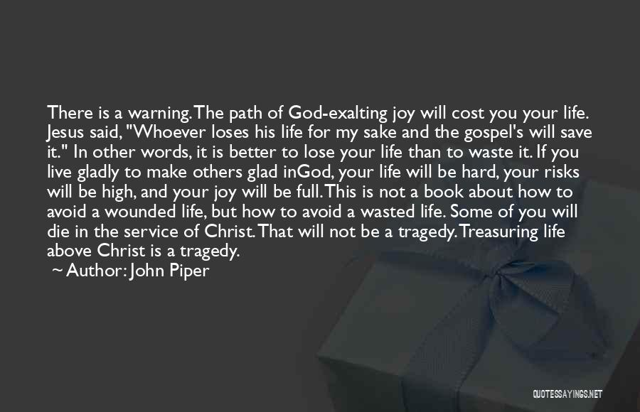 God's Will For My Life Quotes By John Piper