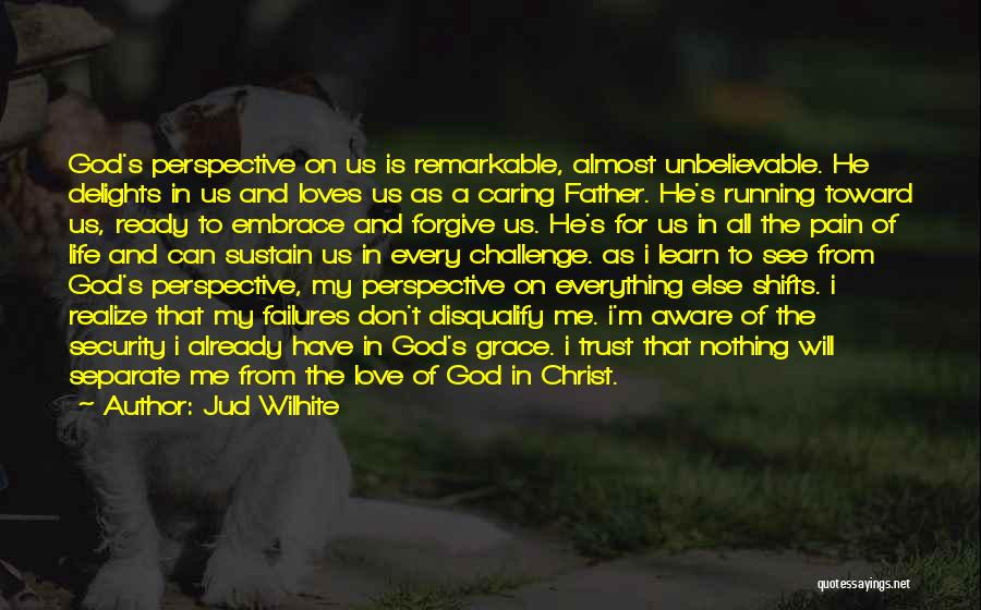 God's Will For My Life Quotes By Jud Wilhite