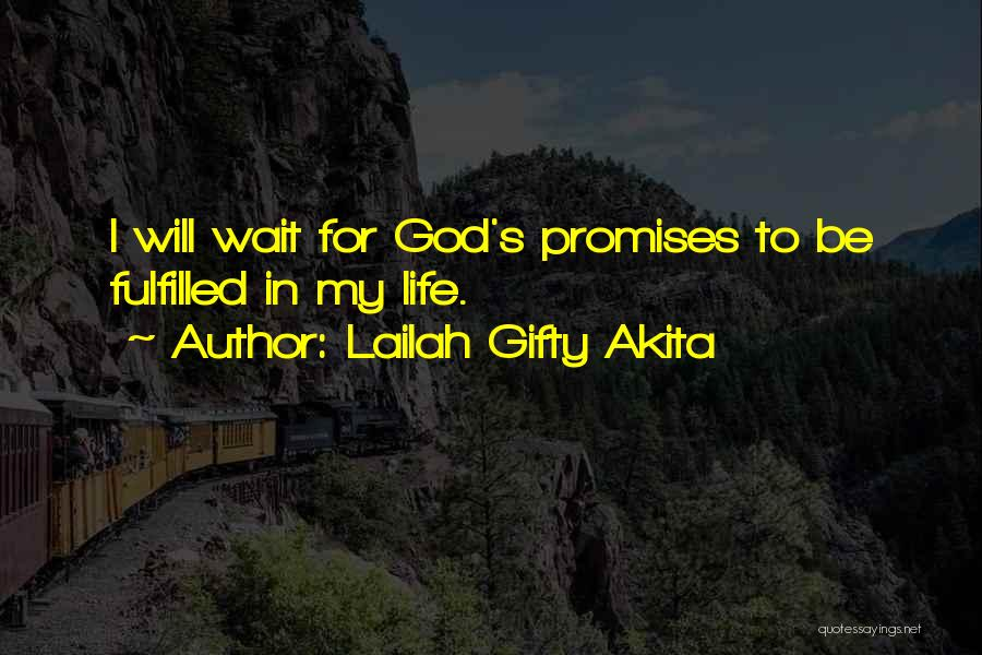 God's Will For My Life Quotes By Lailah Gifty Akita