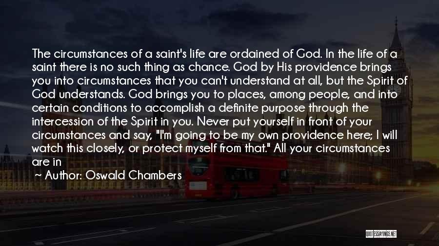 God's Will For My Life Quotes By Oswald Chambers