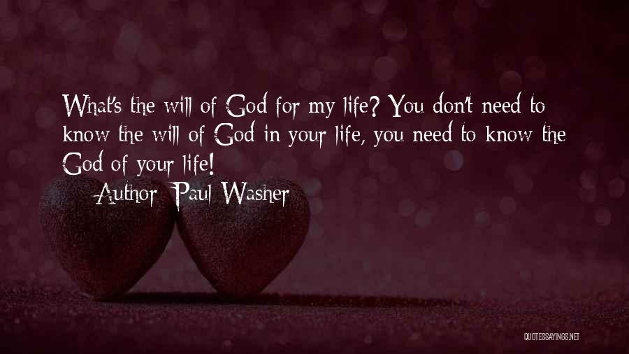 God's Will For My Life Quotes By Paul Washer