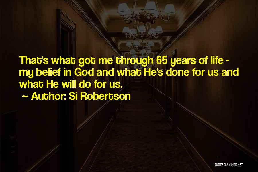 God's Will For My Life Quotes By Si Robertson