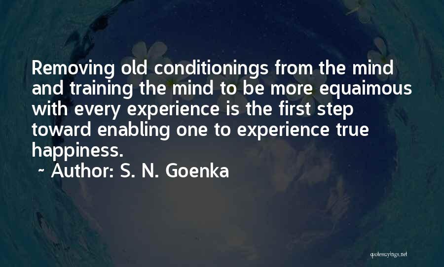 Goenka Quotes By S. N. Goenka