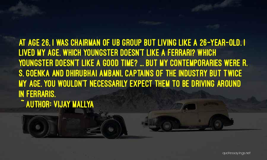 Goenka Quotes By Vijay Mallya