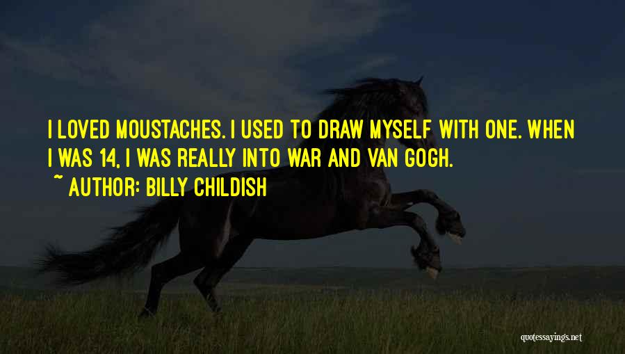 Gogh Quotes By Billy Childish