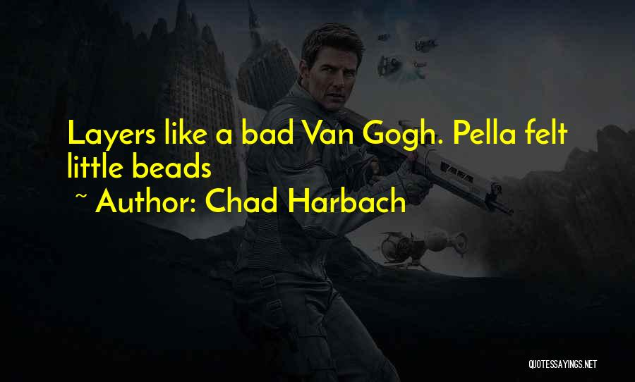 Gogh Quotes By Chad Harbach
