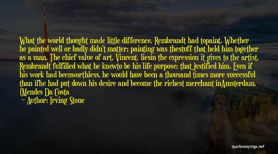 Gogh Quotes By Irving Stone