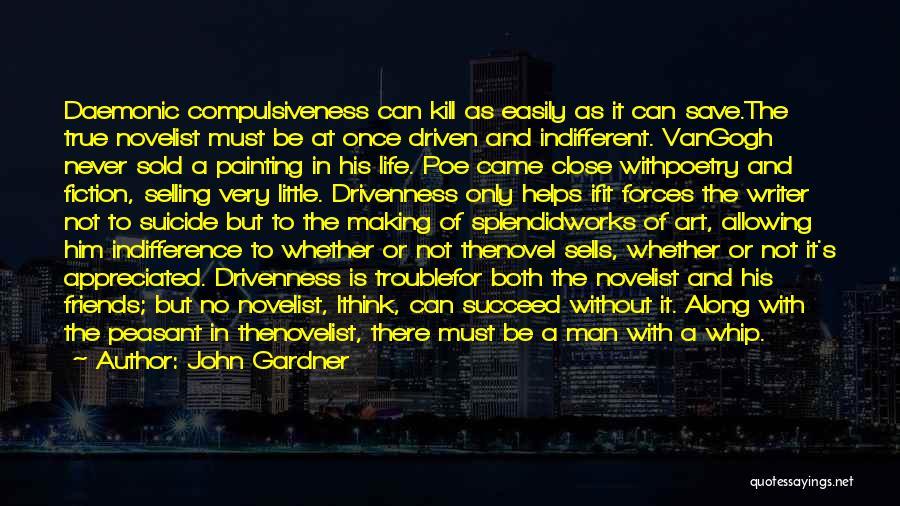 Gogh Quotes By John Gardner