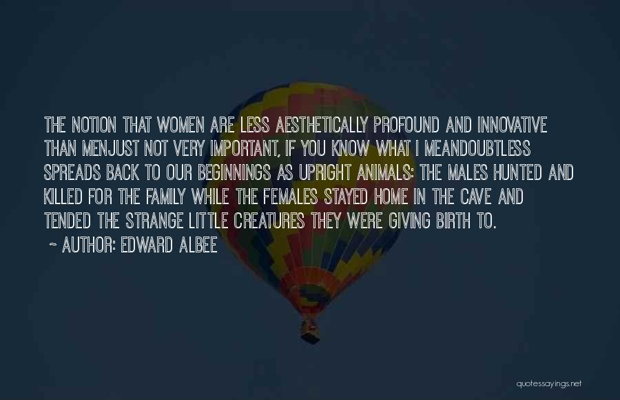 Going Back Home Soon Quotes By Edward Albee