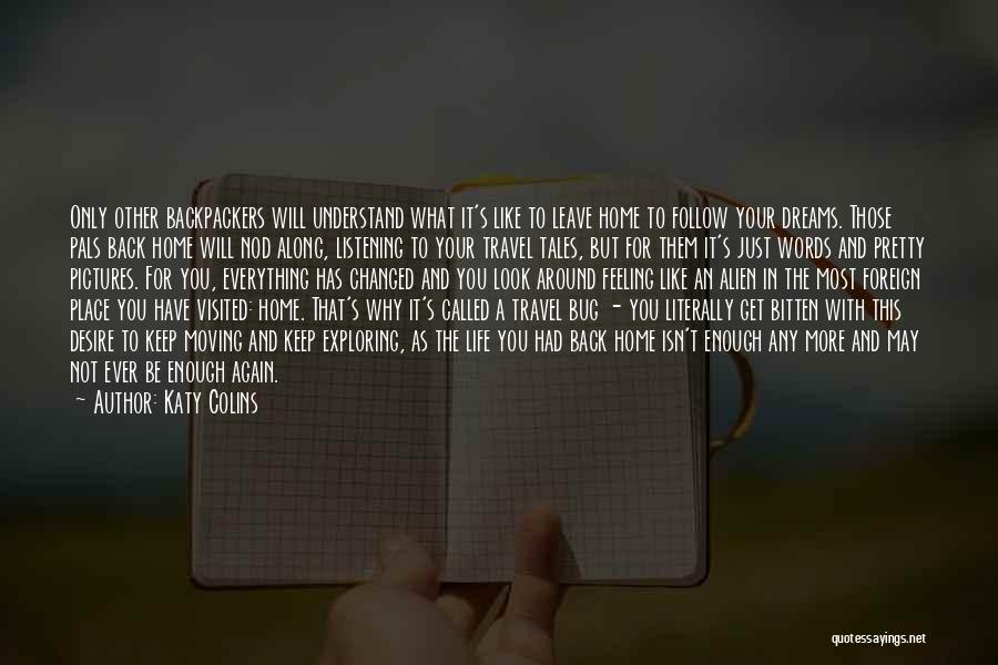 Going Back Home Soon Quotes By Katy Colins